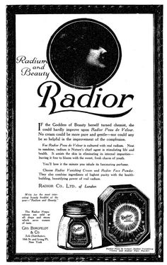 """Radior Peau de Velour is cultured with real radium. Next to sunshine, radium is Nature's chief agent in stimulating life and health."""