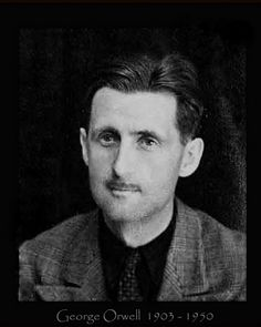 "English writer George Orwell (1903-1950) is best known for his novels ""Animal Farm"" and ""Nineteen Eighty-Four."""