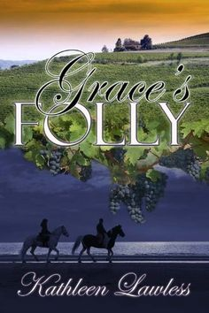 Grace's Folly by Kathleen Lawless. $5.28. Publisher: The Wild Rose Press; Cactus Rose edition (September 24, 2012). 233 pages