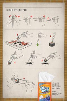 Sushi Étiquette  At least it's easy to ged rid of stains.    -  Etiqueta do Sushi  Pelo menos ficou fácil se livrar das manchas