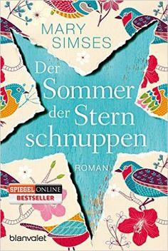 Der Sommer der Sternschnuppen: Roman: Amazon.de: Mary Simses, Ivana Marinovic: Bücher