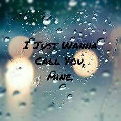 """I just wanna call you, mine. And, you call me """"babe""""."""