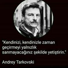 Kendinizi, kendinizle zaman geçirmeyi yalnızlık sanmayacağınız şekilde yetiştirin. - Andrey Tarkovski (Kaynak: Instagram - kitapklubu) #sözler #anlamlısözler #güzelsözler #manalısözler #özlüsözler #alıntı #alıntılar #alıntıdır #alıntısözler #şiir #edebiyat
