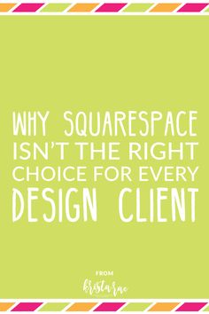 Squarespace has enjoyed an impressive growth in popularity recently. But here's why Squarespace isn't the right choice for every design client.