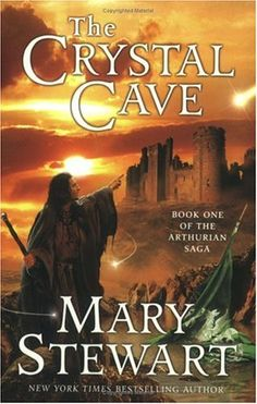 The Crystal Cave (Arthurian Saga #1)  by Mary Stewart
