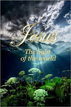 Jesus...the light of the world!
