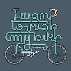 I want to ride my bike by Marco Goran Romano, via Behance