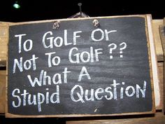 To Golf or Not to Golf