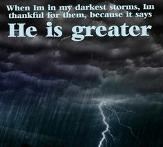 When we are a storm we need to remember that he is greater amen Bible Scriptures, Bible Quotes, Strength Scriptures, Spiritual Messages, Spiritual Quotes, Uplifting Words, Prayer Verses, Jesus Freak, Keep The Faith