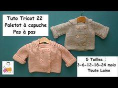 Tuto tricot 22 pas à pas : un paletot à capuche, 3-6-12-18-24 mois, toute laine - YouTube