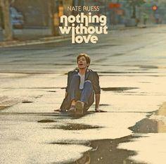 Nothing Without Love~Nate Ruess