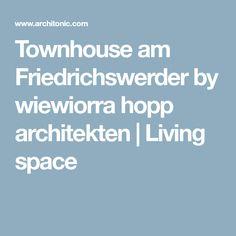 Townhouse am Friedrichswerder by wiewiorra hopp architekten   Living space