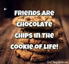 Cute Quotes on Friendship Images Genius Quotes, Amazing Quotes, Cute Quotes, Beat Friends, Crazy Friends, Snacks For Work, Healthy Work Snacks, Chocolate Quotes, Chocolate Chips