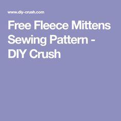 Free Fleece Mittens Sewing Pattern - DIY Crush