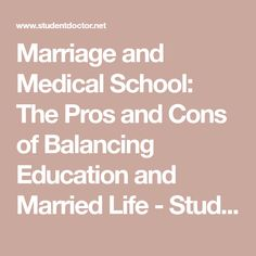 Marriage and Medical School: The Pros and Cons of Balancing Education and Married Life - Student Doctor Network