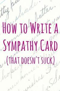 to Write a Sympathy Card how to write a sympathy card People are sometimes so fricking self-centered.how to write a sympathy card People are sometimes so fricking self-centered. Writing A Sympathy Card, Sympathy Notes, Sympathy Card Messages, Words Of Sympathy, Condolence Messages, Sympathy Card Wording, Sympathy Gifts, Sympathy Sayings, Ideas