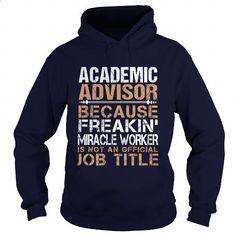 ACADEMIC-ADVISOR - Freaking - custom t shirt #cheap tees #hoodies for girls