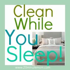 Cleaning Tasks To Do While You Sleep (aka just before bedtime)