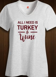 we need this for thanksgiving lol Funny Thanksgiving Shirts, Thanksgiving Outfit, Custom T, Custom Shirts, Happy Turkey Day, Shirt Template, Diy Shirt, Funny Shirts, Autumn Winter Fashion