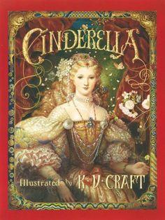 A beautifully Illustrated Cinderella by an artist of fantasy, Kinuko V. Kraft.