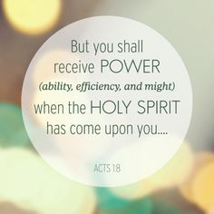 There is power through the Holy Spirit.