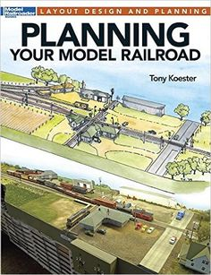 Planning Your Model Railroad by Tony Koester... Planning Your Model Railroad is a new book by Tony Koester that tells modelers everything they ll want to consider before starting a layout. This conversational, idea-driven book shows modelers their options when planning a layout.