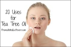 20 Uses for Tea Tree Oil - including personal care and household cleaning tips