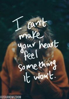 I can't make you love me... Bonnie Raitt. One of my faves, but it'll break your heart into a million pieces.