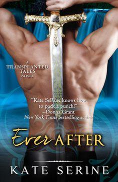 Ever After (Transplanted Tales #4) Kate SeRine