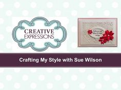 Crafting My Style With Sue Wilson - Sparkle and Shine For Creative Expressions…