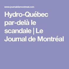 Hydro-Québec par-delà le scandale | Le Journal de Montréal