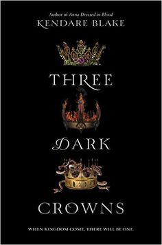 Three Dark Crowns: Amazon.de: Kendare Blake: Fremdsprachige Bücher