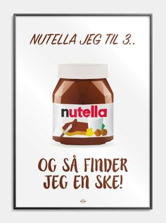 Nutella plakat - Sjov plakat med far joke om Nutella! Funny Signs, Funny Jokes, Nutella, Chocolate Quotes, Great Minds Think Alike, Boxing Quotes, Self Reminder, Puns, Wise Words