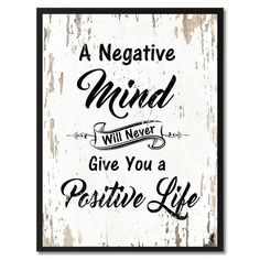 A negative mind will never give you a positive life Inspirational Quote Saying Gift Ideas Home Decor Wall Art - Vintage Quotes Great Quotes, Quotes To Live By, Me Quotes, Motivational Quotes, Inspirational Quotes, Wisdom Quotes, Sunday Quotes, Change Quotes, Bible Quotes