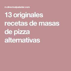13 originales recetas de masas de pizza alternativas