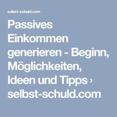 Passives Einkommen generieren - Beginn, Möglichkeiten, Ideen und Tipps › selbst-schuld.com