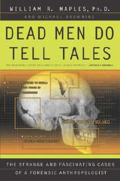 Forensic anthropology--wonderful true stories