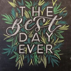 The Best Day Ever Chalkboard Lettering and Illustration - Wedding Day Chalkboard Sign by Hey.Halle - 5 Chalkboard Lettering Examples