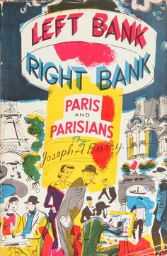 LEFT BANK, RIGHT BANK, PARIS AND PARISIANS 1952 First UK edition. The jacket art is signed H. Willard. $125