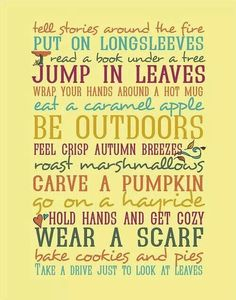 We have done all of this, so far for this Fall season...what a wonderful life we have, Nate:-)