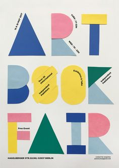 This is a personal poster work for Art Book Fair. Since Art Book Fair fundamentally deals with paper, I decided to experiment with colored paper to make the basic graphics for the poster. Graphic Design Posters, Graphic Design Typography, Graphic Design Illustration, Simple Poster Design, Creative Typography, Modern Graphic Design, Graphic Prints, Book Art, Art Book Fair