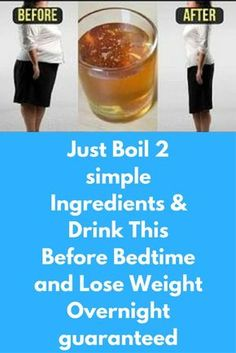 Just Boil 2 simple Ingredients & Drink This Before Bedtime and Lose Weight Overnight guaranteed Today I will share magical formula to lose weight overnight with just 2 ingredients in 15 days. You have to drink this every night before going to bed. For bes Diet Food To Lose Weight, Weight Loss Drinks, Losing Weight Tips, Best Weight Loss, Weight Loss Tips, How To Lose Weight Fast, Lose Fat, Healthy Weight, Weight Gain