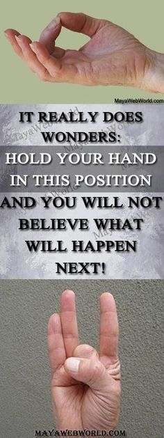 It Really Does Wonders: Hold your Hand in this Position and you Will Not Believe what Will Happen Next! – MayaWebWorld #hand yoga #health #diseases #home remedies #natural way #healthy tips