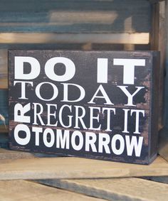 Black Do It Today Wood Box Sign | zulily