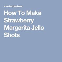 How To Make Strawberry Margarita Jello Shots