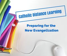 A discussing on Catholic Distance Learning as a preparation for the New Evangelization: http://www.patheos.com/blogs/lisahendey/2014/06/distance-learning-for-catholics-training-ourselves-for-the-new-evangelization/