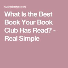What Is the Best Book Your Book Club Has Read? - Real Simple