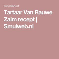 Tartaar Van Rauwe Zalm recept | Smulweb.nl