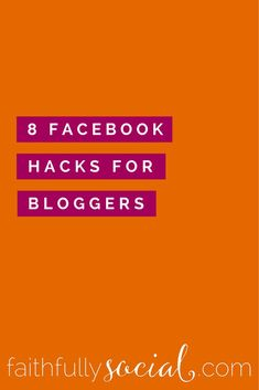 8 Facebook Hacks for Bloggers. Why should you have to scour the interwebs for blogger hacks that can help you engage with your fans on Facebook? Let me do it for you! @faithfulsocial