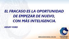 """""""El fracaso es la oportunidad de empezar de nuevo, con más inteligencia"""" Henry Ford #FelizJueves"""